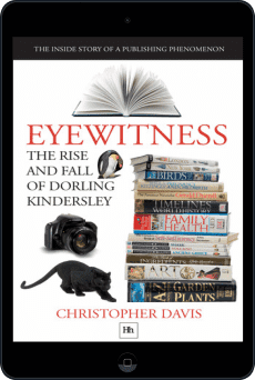 Cover of Eyewitness: The rise and fall of Dorling Kindersley by Christopher Davis