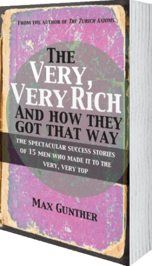 Cover of The Very, Very Rich and How They Got That Way by Max Gunther