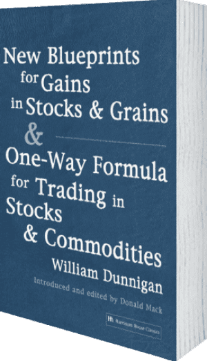 Cover of New Blueprints for Gains in Stocks and Grains & One-Way Formula for Trading in Stocks & Commodities by William Dunnigan