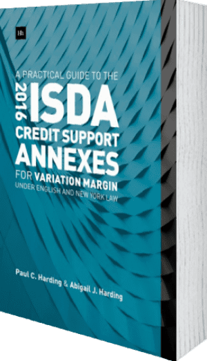 Cover of  A Practical Guide to the 2016 ISDA Credit Support Annexes For Variation Margin under English and New York Law by Paul Harding and Abigail Harding