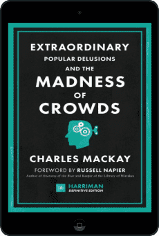 Cover of Extraordinary Popular Delusions and the Madness of Crowds (Harriman Definitive Edition) by Charles Mackay
