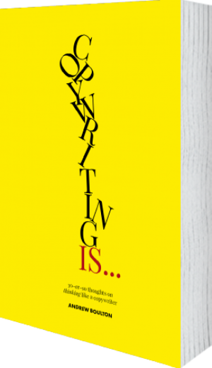Cover of  Copywriting Is…  by Andrew Boulton and Giles Edwards