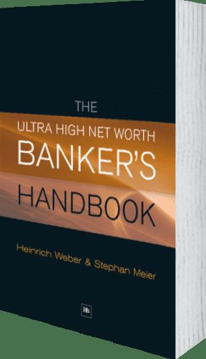 Cover of The Ultra High Net Worth Banker's Handbook by Heinrich Weber and Stephan Meier